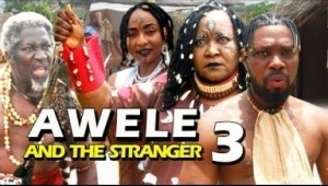 AWELE AND THE STRANGER SEASON 3 - 2019 Nollywood Movie